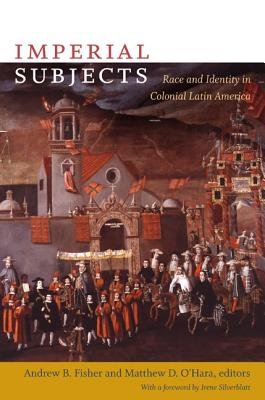 Imperial Subjects By Fisher, Andrew B. (EDT)/ O'hara, Matthew D. (EDT)/ Silverblatt, Irene (FRW)