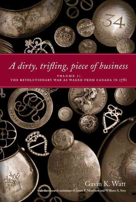 A Dirty, Trifling, Piece of Business By Watt, Gavin K./ Morrison, James F. (CON)/ Smy, William A. (CON)